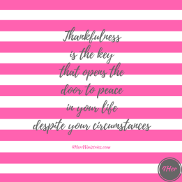 thankfulness-is-the-keythat-unlocks-the-door-to-peacein-your-life-despite-your-circumstances